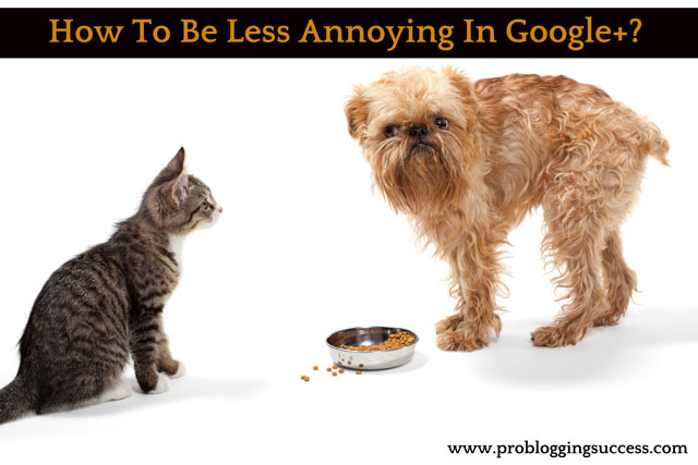 How-To-Be-Less-Annoying-In-Google