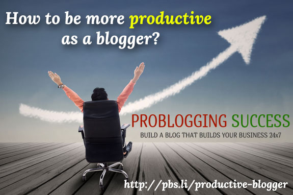 Productivity Tips: How to be more productive as a blogger?