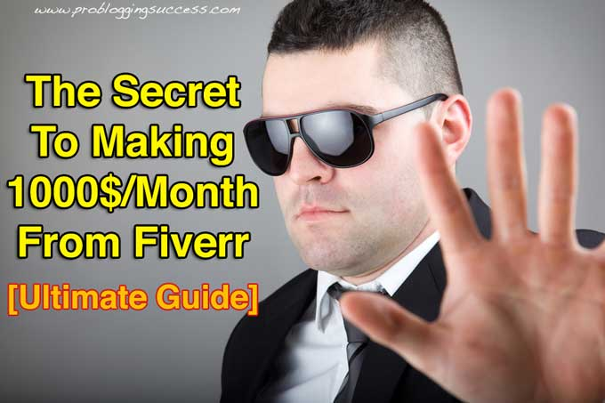 The Secret To Making 1000$/Month From Fiverr