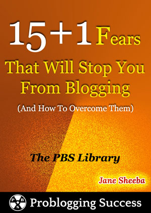Overcoming The Fears Of Blogging [Free E-Book]