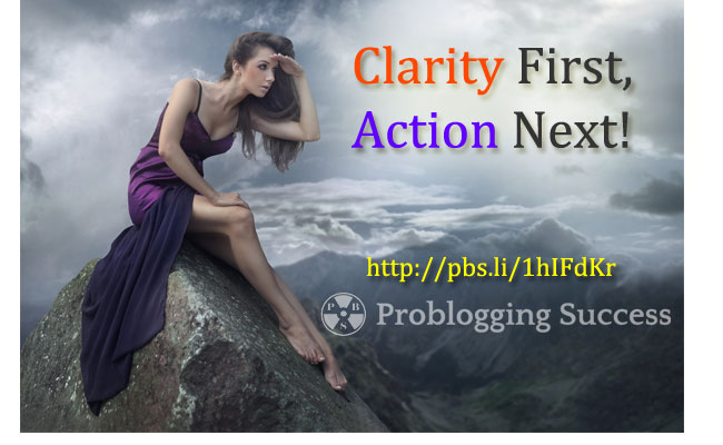 Clarity first, action next