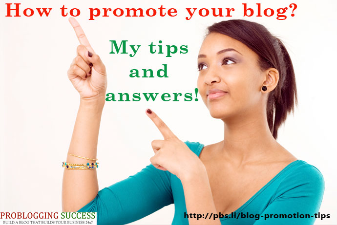 How to promote your blog? My tips and answers!