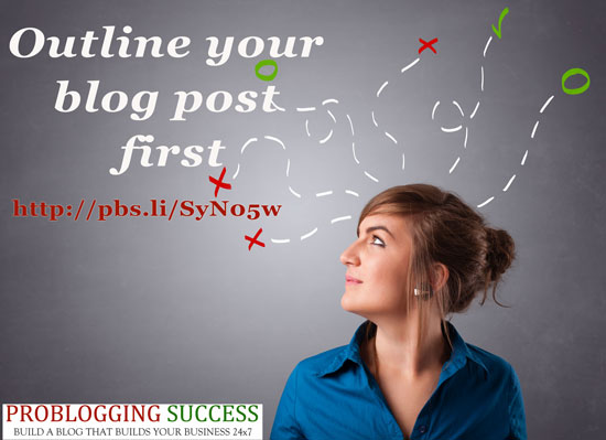Outline your blog post first