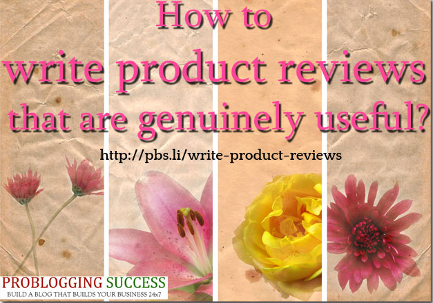 How to write a product review that is genuinely useful?