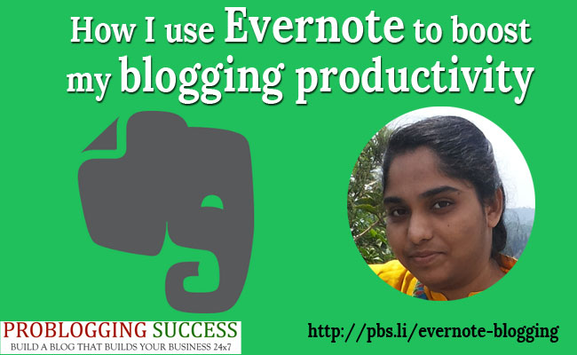 How I use Evernote to boost my blogging productivity