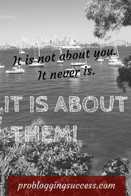 IT IS NOT ABOUT YOU