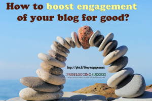 How to boost engagement of your blog for good?