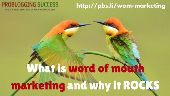 What is word of mouth marketing and why it ROCKS