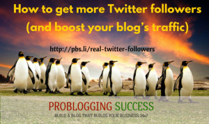 How to get more Twitter followers (and boost your blog's traffic)