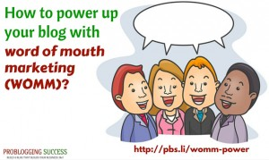 How to power up your blog with Word Of Mouth Marketing (WOMM)?