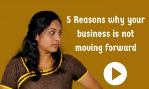 5 Reasons why your business is not moving forward