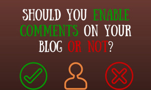 Should you enable comments on your blog or not?