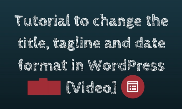 How to change title, tagline and date format in WordPress?