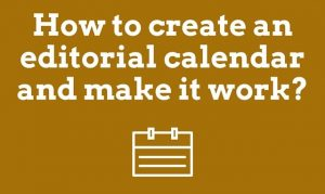 How to create an editorial calendar that you would use?