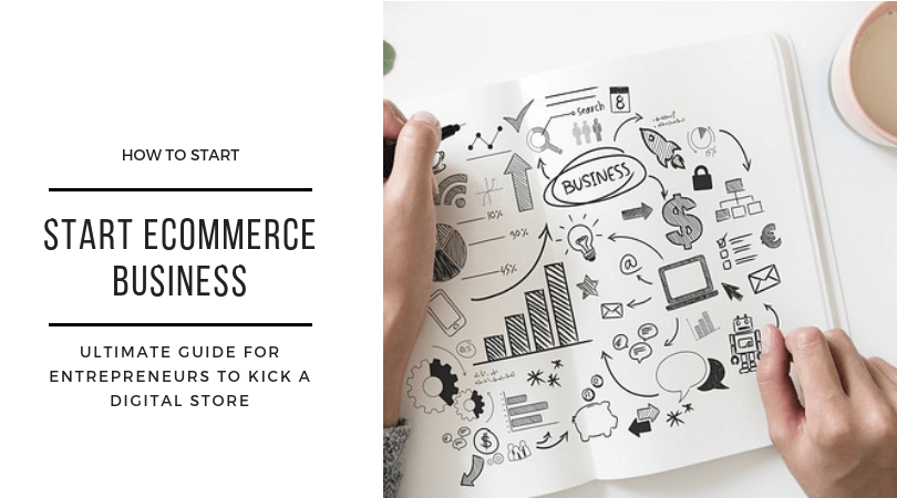 Start an Ecommerce Business - Ultimate Guide for Entrepreneurs to Kick a Digital Store