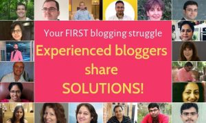 Your FIRST blogging struggle Experienced bloggers share SOLUTIONS