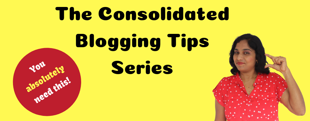 Consolidated blogging tips series