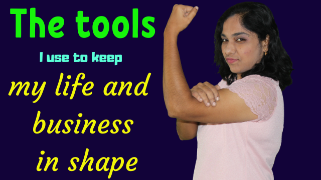 The-tools-I-use-to-keep-my-life-and-business-in-shape