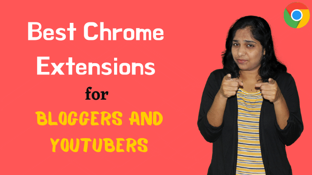 best-chrome-extensions-for-bloggers-and-youTubers